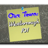 Our Town: Westborough 101