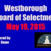 Westborough Board Of Selectmen meeting 19May2015