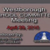 Westborough School Committee meeting – April 29, 2015