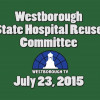 Westborough State Hospital Reuse Committee meeting – July 24, 2015