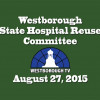 Westborough State Hospital Reuse Committee meeting 27August2015