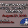 Westborough School Committee Meeting – August 27, 2015