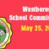 Westborough School Committee Meeting – May 25, 2016