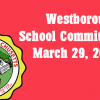 Westborough School Committee meeting – March 29, 2017