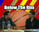 Below the Rim – Podcast Pilot