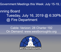 Government Meetings This Week in Westborough: July 15 – 19, 2019