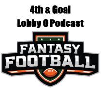 4th & Goal – Fantasy Football Podcast Episode 4