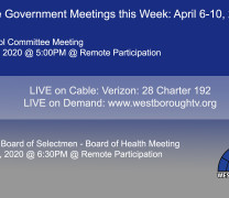 Government Meetings This Week in Westborough: April 6-10, 2020