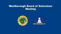 Westborough Board of Selectmen Meeting LIVE @ 6:00pm 2-23-21