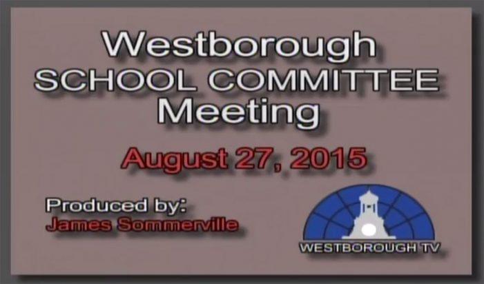 Westborough School Committee Meeting – August 27, 2015