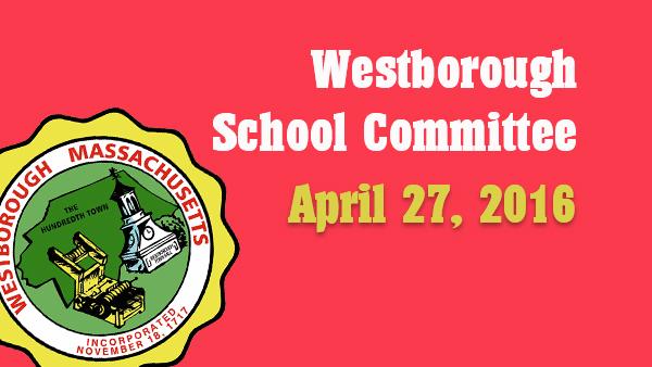 Westborough School Committee meeting – April 27, 2016