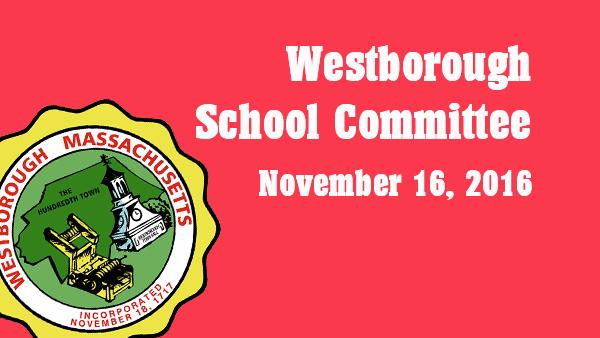 Westborough School Committee meeting – November 16, 2016
