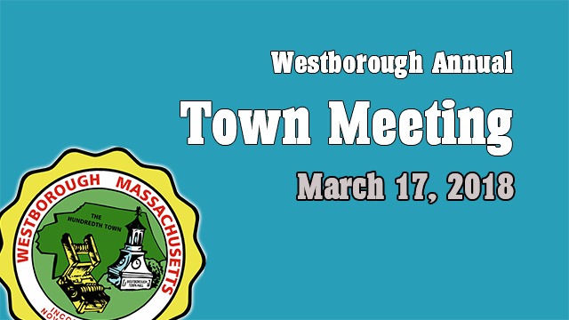 Westborough Town Meeting – March 17, 2018