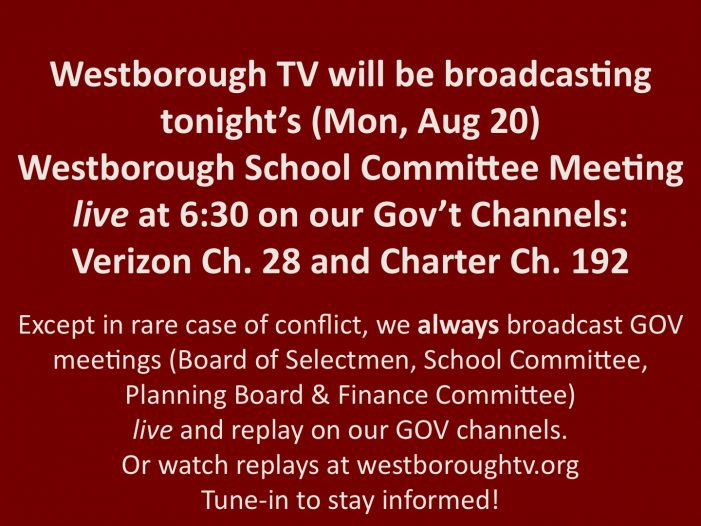 School Committee Mtg. Live on WTV at 6:30pm