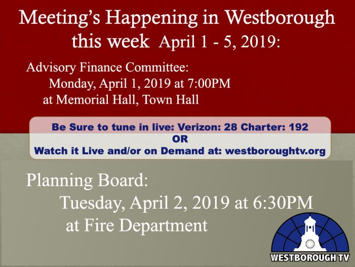 Government Meetings This Week in Westborough: April 1 – 5, 2019