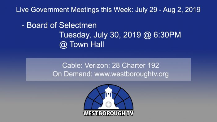 Government Meetings This Week in Westborough: July 29 – August 2, 2019
