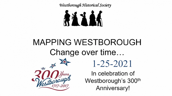 "Westborough Maps 1717 – 21st Century: ""Charting Westborough's History"""