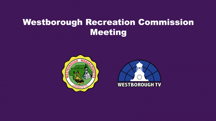 Westborough Recreation Commission Meeting LIVE @ 5:30pm 2-25-21