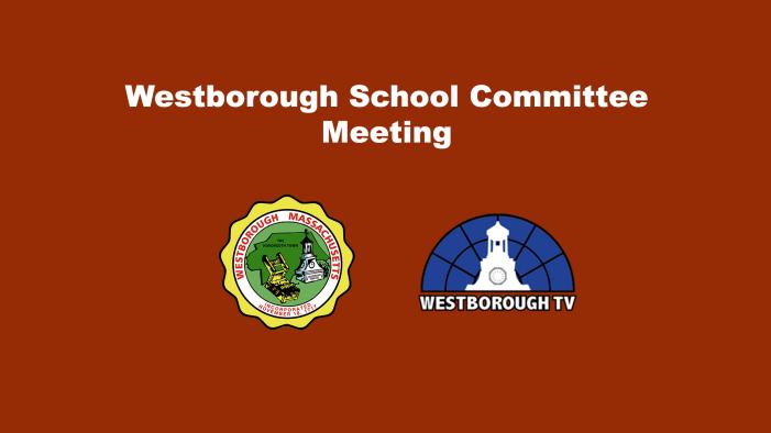 Westborough School Committee Meeting – 9/22/21