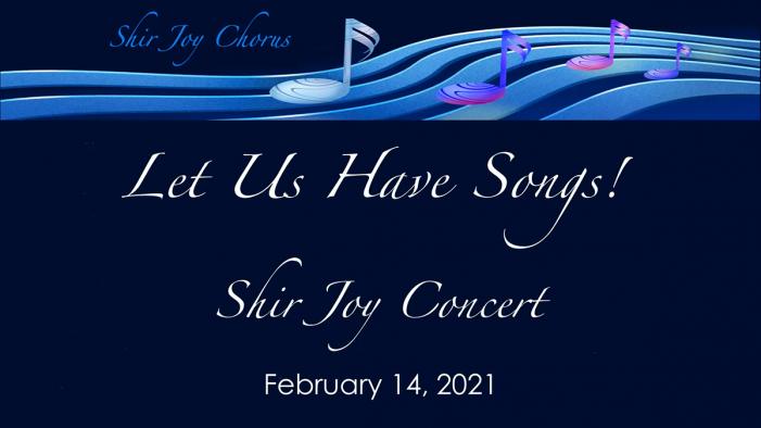 "Shir Joy Chorus – Concert: ""Let Us Have Songs"""