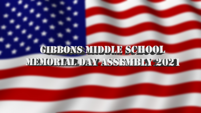Gibbons Middle School Memorial Day Assembly 2021