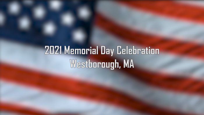 Westborough's Memorial Day 2021 Video