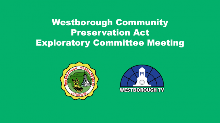 Community Preservation Act Exploratory Committee Meeting LIVE 6/21 @ 7PM