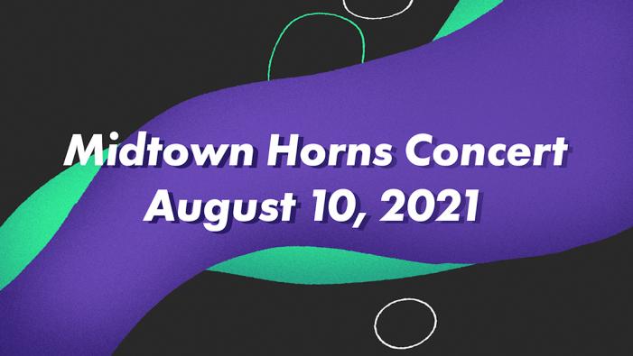 Midtown Horns Concert August 10, 2021
