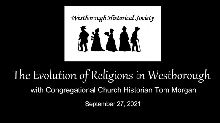 The Evolution of Religions in Westborough w/ Tom Morgan 9/27/2021