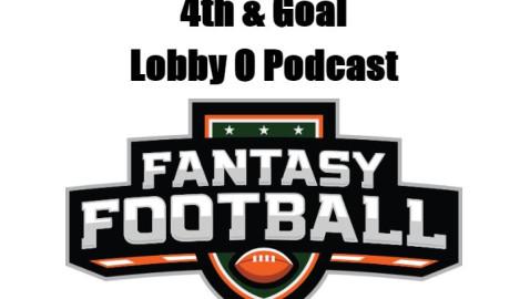 4th & Goal – Fantasy Football Podcast Episode 5