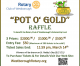 Pot O' Gold Rotary Club Raffle – 3/17!
