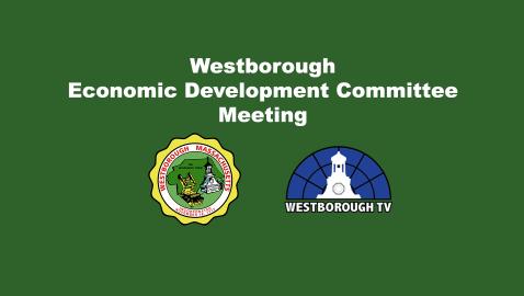 Westborough EDC LIVE @ 8:15am 7/20/21