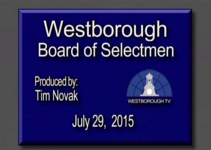 Westborough Board of Selectmen meeting – July 29, 2015