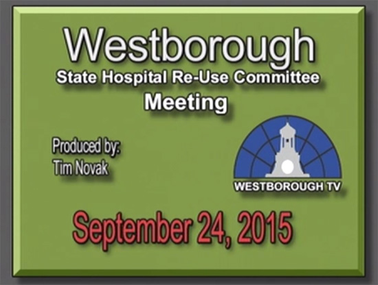 Westborough State Hospital Re-Use Committee meeting – September 24, 2015