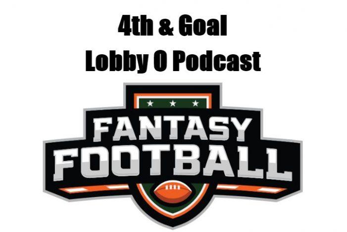 4th & Goal – Fantasy Football Podcast Final Episode (#10)