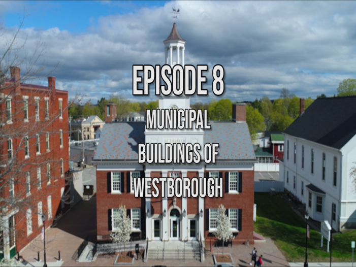 What's Up Westborough? – Ep 8 – Municipal Buildings
